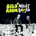 bigga ranks night byrds