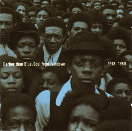 Darker Than Blue : Soul from Jamdown 1973-1980 (Blood & Fire 2001)