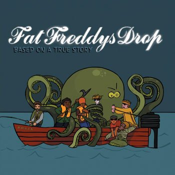 Fat Freddys Drop : based on a true story (Les disques Kartel, 2005)