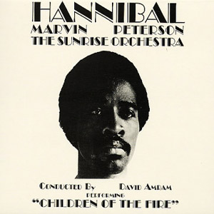 Hannibal Marvin Peterson : children of the fire (1974 ré-édition Universal Soul, 2005)