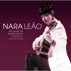 Nara Leao : The muse of bossa nova (Emarcy/Universal 2005)