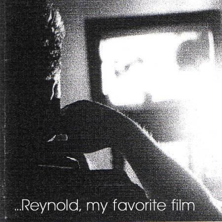 Reynold : My favourite film (personna rec.2006)