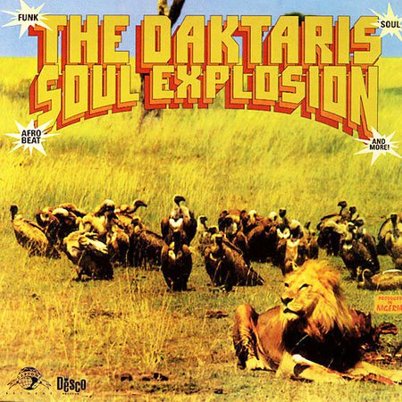 The Daktaris : Soul Explosion (Desco Records 1998 Réedition Daptone Records 2006)