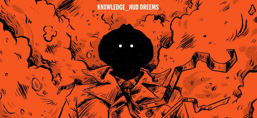 Campus FM Chroniques : Knxwledge / Hud Dreems, Stones Throw, 2015