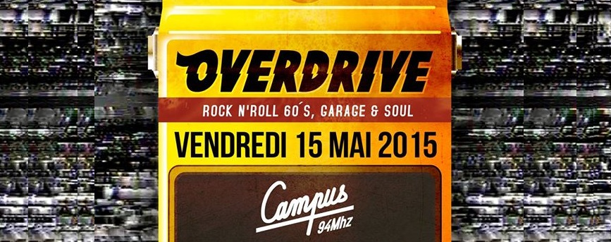 Overdrive #3, Campus FM en mode 60's au Petit London, vendredi 15 mai 2015