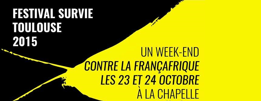 Survie à 30 ans ! Festival contre la Françafrique du 22 au 24 octobre 2015