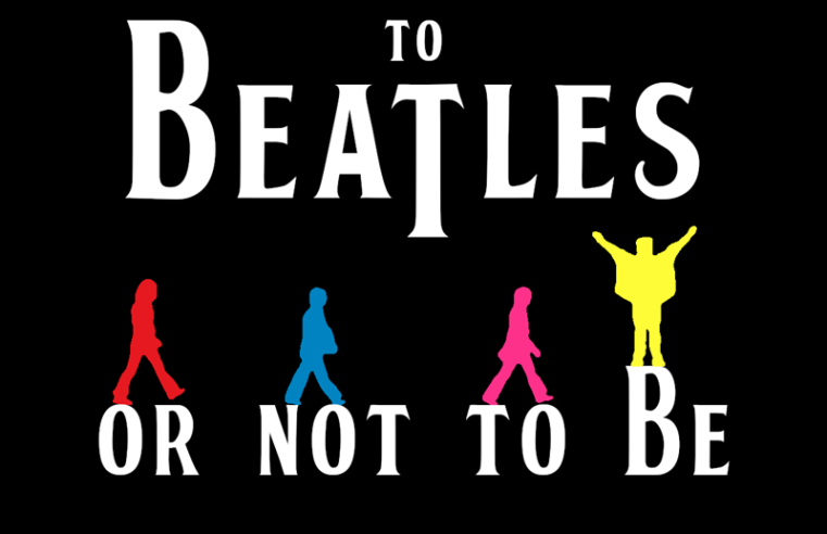 To Beatles or not to be
